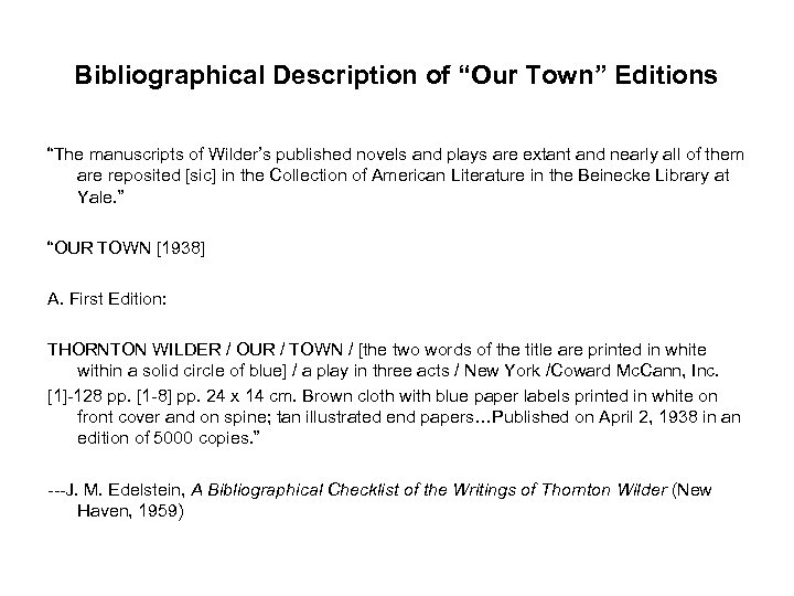 """Bibliographical Description of """"Our Town"""" Editions """"The manuscripts of Wilder's published novels and plays"""