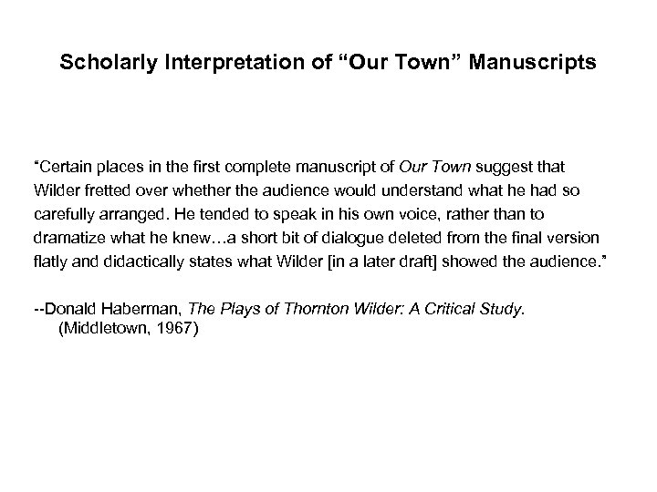 """Scholarly Interpretation of """"Our Town"""" Manuscripts """"Certain places in the first complete manuscript of"""