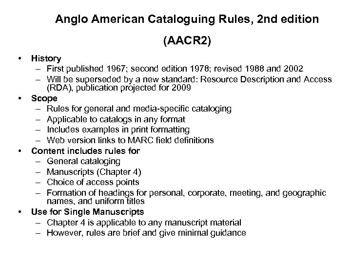 Anglo American Cataloguing Rules, 2 nd edition (AACR 2) • • History – First