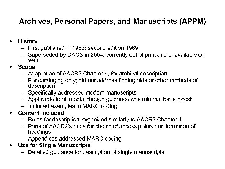 Archives, Personal Papers, and Manuscripts (APPM) • • History – First published in 1983;