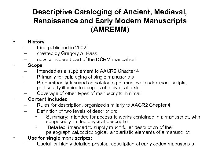 Descriptive Cataloging of Ancient, Medieval, Renaissance and Early Modern Manuscripts (AMREMM) • • History