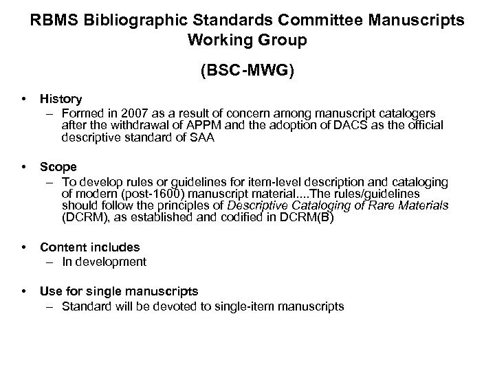 RBMS Bibliographic Standards Committee Manuscripts Working Group (BSC-MWG) • History – Formed in 2007