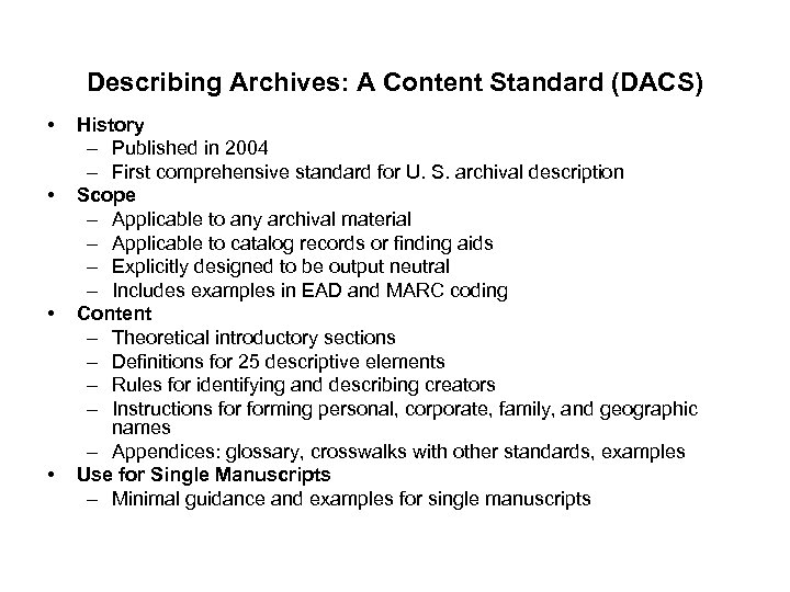 Describing Archives: A Content Standard (DACS) • • History – Published in 2004 –