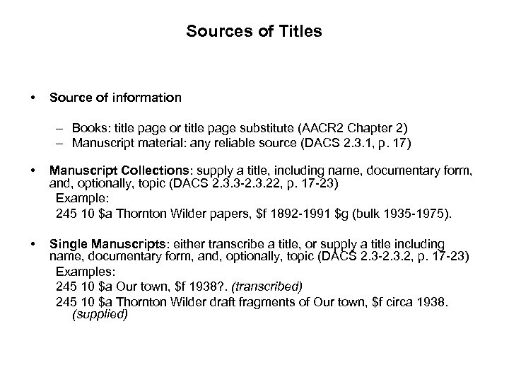 Sources of Titles • Source of information – Books: title page or title page