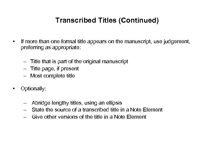 Transcribed Titles (Continued) • If more than one formal title appears on the manuscript,