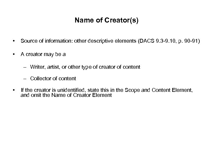 Name of Creator(s) • Source of information: other descriptive elements (DACS 9. 3 -9.