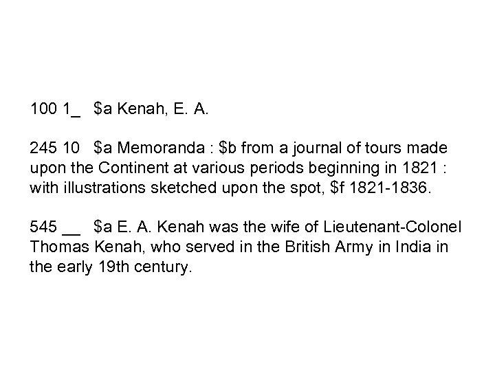 100 1_ $a Kenah, E. A. 245 10 $a Memoranda : $b from a