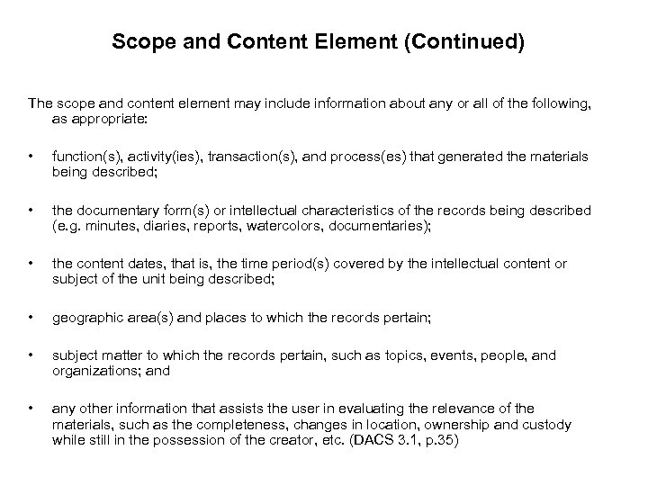 Scope and Content Element (Continued) The scope and content element may include information about