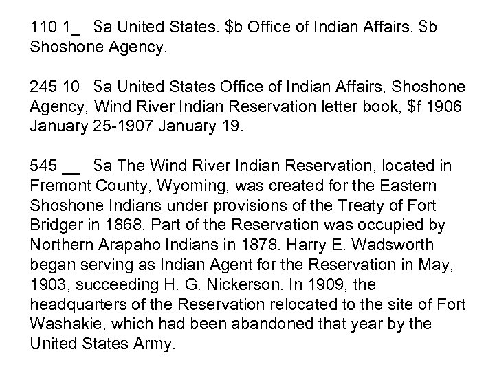 110 1_ $a United States. $b Office of Indian Affairs. $b Shoshone Agency. 245