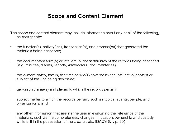 Scope and Content Element The scope and content element may include information about any