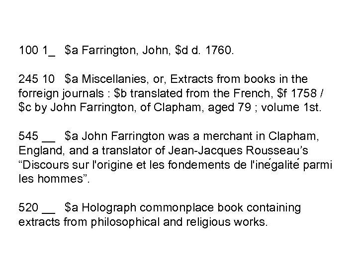 100 1_ $a Farrington, John, $d d. 1760. 245 10 $a Miscellanies, or, Extracts