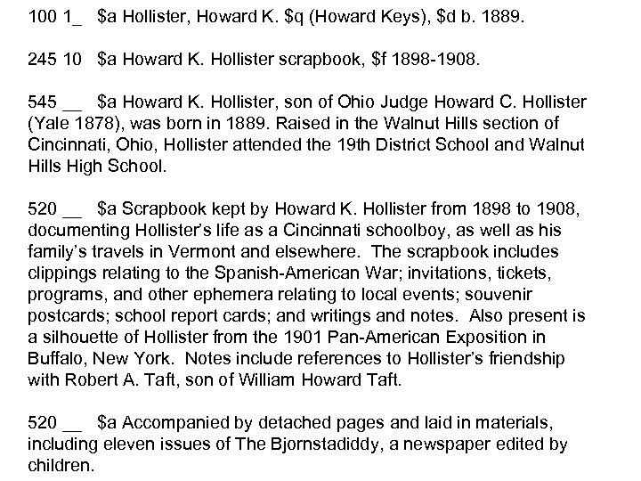 100 1_ $a Hollister, Howard K. $q (Howard Keys), $d b. 1889. 245 10
