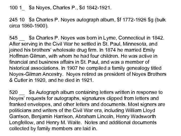 100 1_ $a Noyes, Charles P. , $d 1842 -1921. 245 10 $a Charles