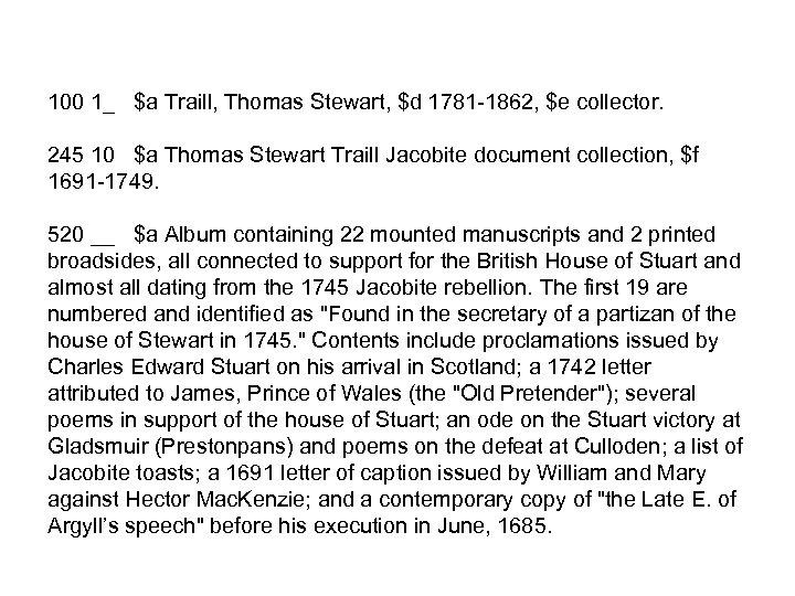 100 1_ $a Traill, Thomas Stewart, $d 1781 -1862, $e collector. 245 10 $a
