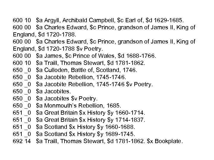 600 10 $a Argyll, Archibald Campbell, $c Earl of, $d 1629 -1685. 600 00