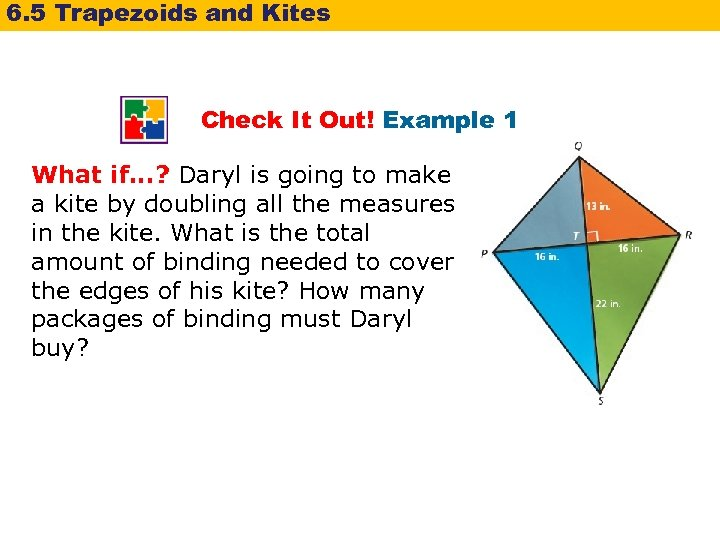 6. 5 Trapezoids and Kites Check It Out! Example 1 What if. . .