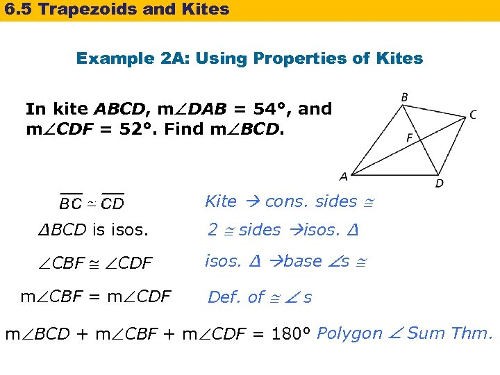 6. 5 Trapezoids and Kites Example 2 A: Using Properties of Kites In kite