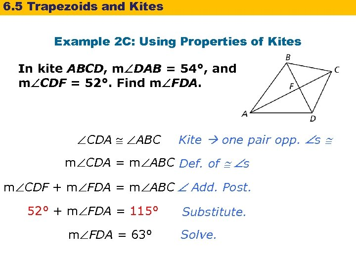 6. 5 Trapezoids and Kites Example 2 C: Using Properties of Kites In kite