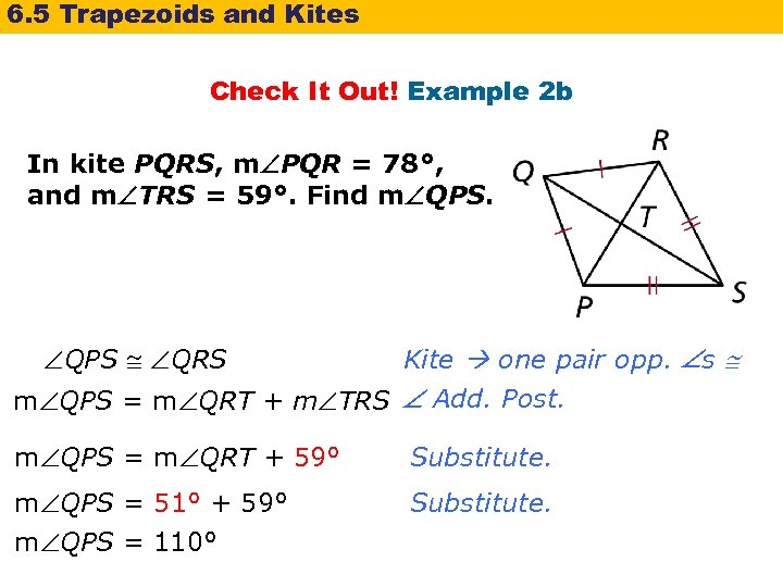 6. 5 Trapezoids and Kites Check It Out! Example 2 b In kite PQRS,
