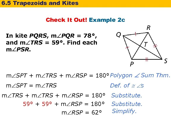 6. 5 Trapezoids and Kites Check It Out! Example 2 c In kite PQRS,