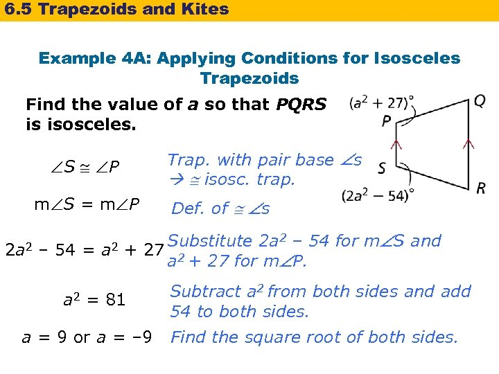6. 5 Trapezoids and Kites Example 4 A: Applying Conditions for Isosceles Trapezoids Find