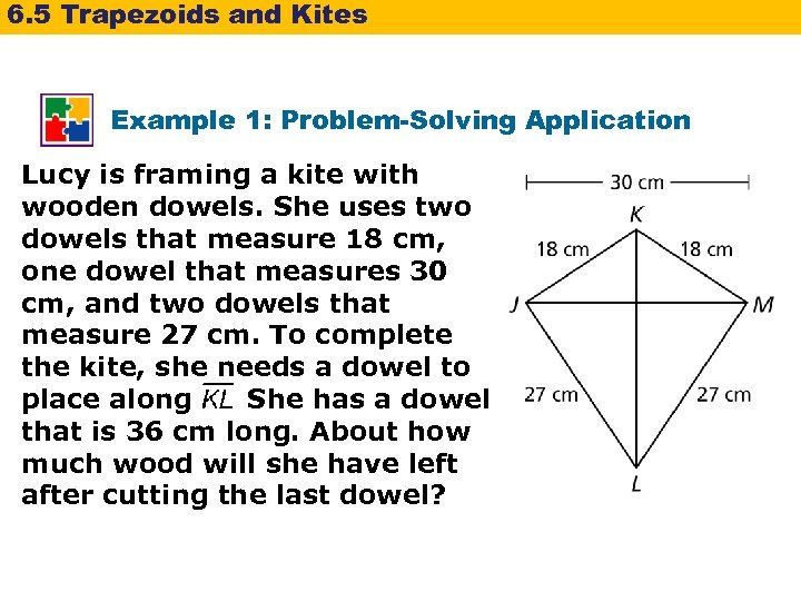 6. 5 Trapezoids and Kites Example 1: Problem-Solving Application Lucy is framing a kite