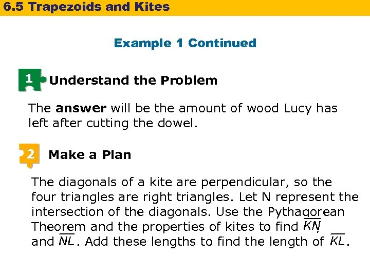 6. 5 Trapezoids and Kites Example 1 Continued 1 Understand the Problem The answer