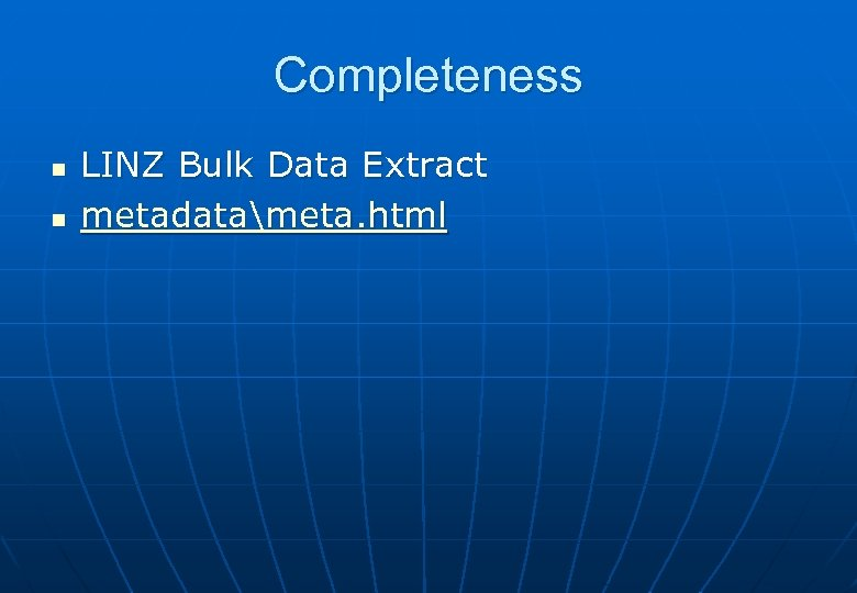 Completeness n n LINZ Bulk Data Extract metadatameta. html