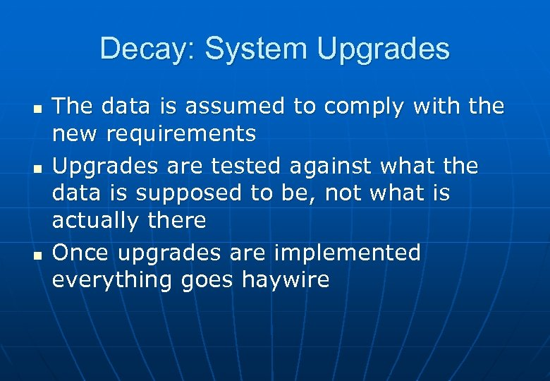 Decay: System Upgrades n n n The data is assumed to comply with the