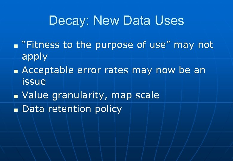 "Decay: New Data Uses n n ""Fitness to the purpose of use"" may not"