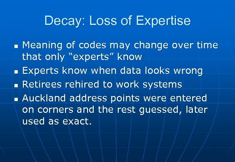 Decay: Loss of Expertise n n Meaning of codes may change over time that