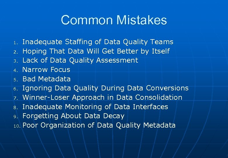 Common Mistakes Inadequate Staffing of Data Quality Teams 2. Hoping That Data Will Get