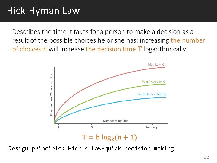 Hick-Hyman Law Design principle: Hick's Law-quick decision making 22