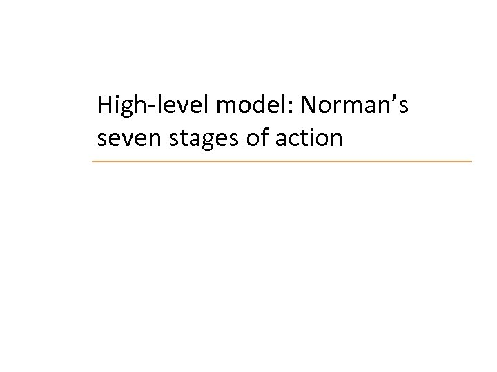High-level model: Norman's seven stages of action