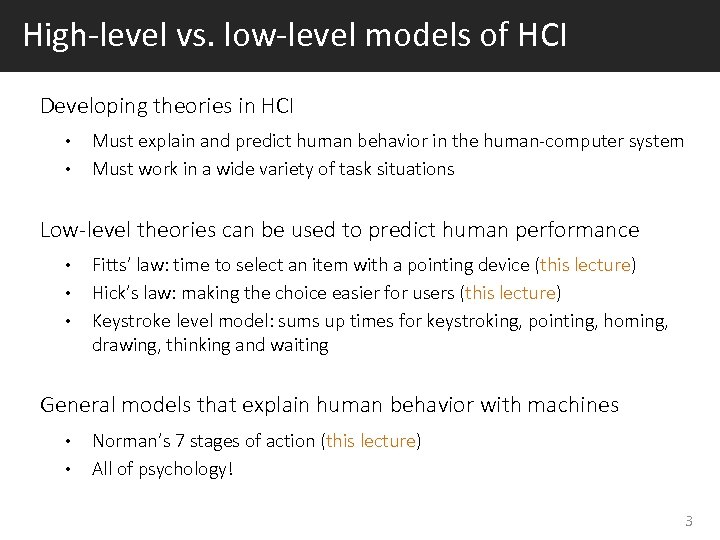 High-level vs. low-level models of HCI Developing theories in HCI • • Must explain