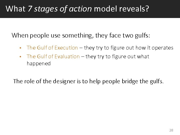 What 7 stages of action model reveals? When people use something, they face two