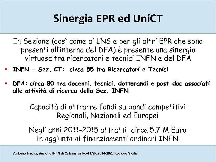 Sinergia EPR ed Uni. CT In Sezione (così come ai LNS e per gli