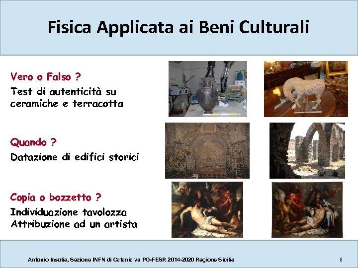 Fisica Applicata ai Beni Culturali Vero o Falso ? Test di autenticità su ceramiche