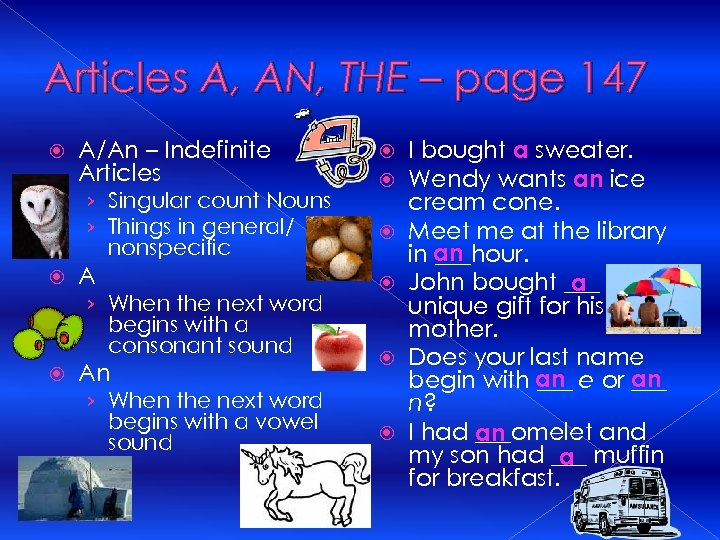 Articles A, AN, THE – page 147 A/An – Indefinite Articles › Singular count