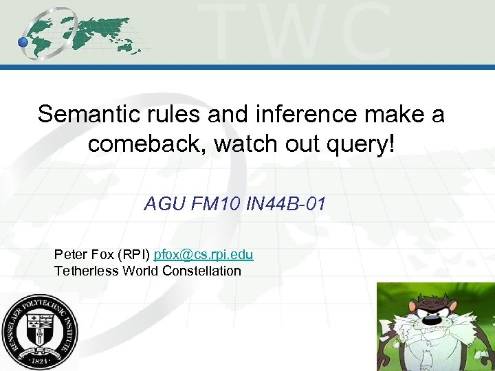 Semantic rules and inference make a comeback, watch out query! AGU FM 10 IN