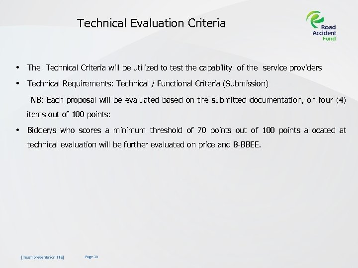 Technical Evaluation Criteria • The Technical Criteria will be utilized to test the capability
