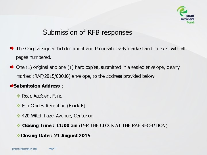 Submission of RFB responses The Original signed bid document and Proposal clearly marked and