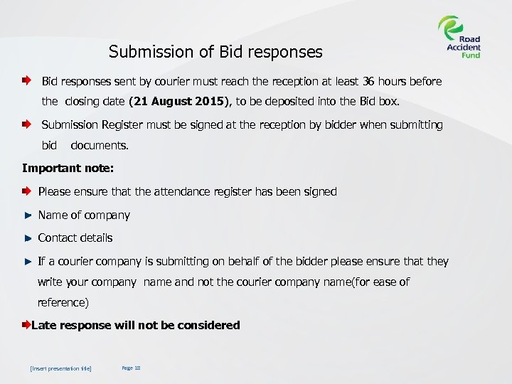 Submission of Bid responses sent by courier must reach the reception at least 36