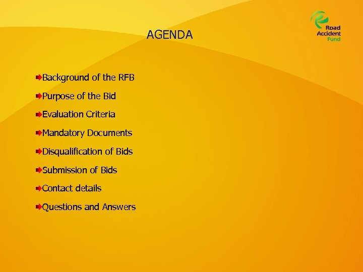 AGENDA Background of the RFB Purpose of the Bid Evaluation Criteria Mandatory Documents Disqualification