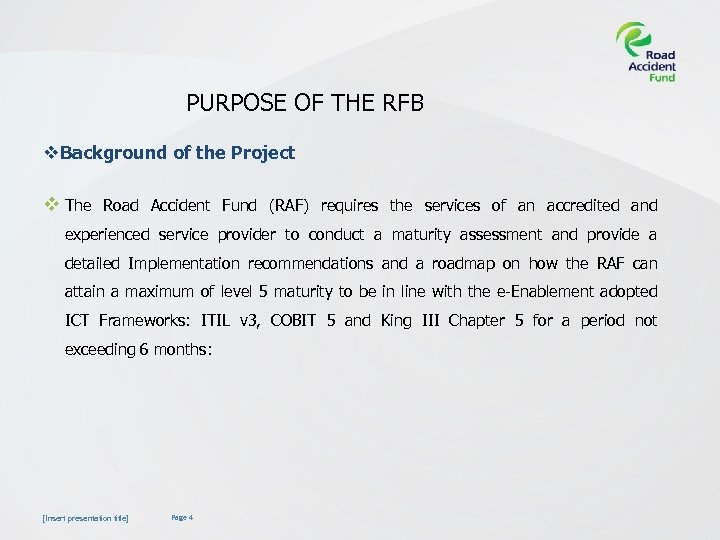 PURPOSE OF THE RFB v. Background of the Project v The Road Accident Fund