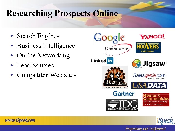 Researching Prospects Online • • • Search Engines Business Intelligence Online Networking Lead Sources