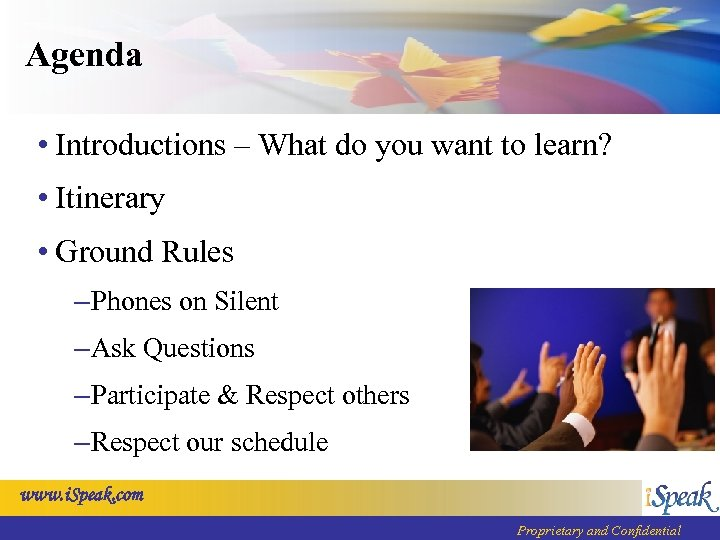 Agenda • Introductions – What do you want to learn? • Itinerary • Ground