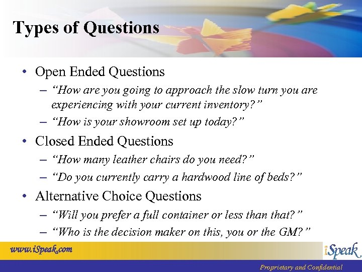 """Types of Questions • Open Ended Questions – """"How are you going to approach"""