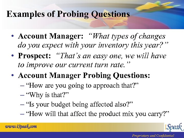 """Examples of Probing Questions • Account Manager: """"What types of changes do you expect"""