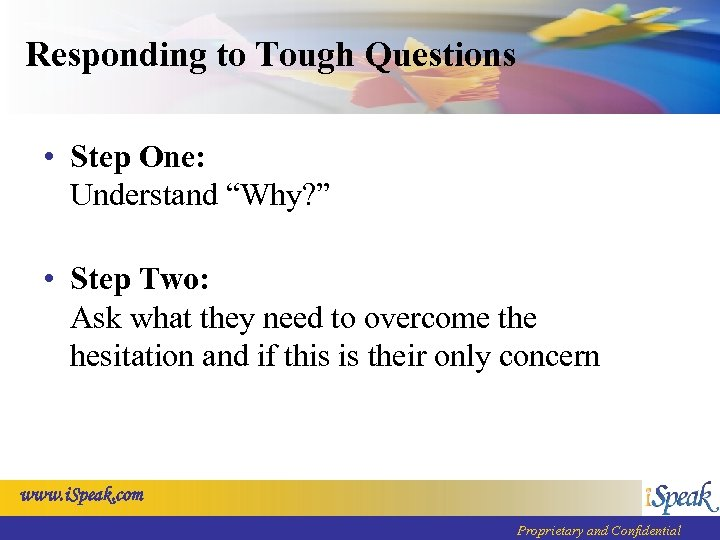 """Responding to Tough Questions • Step One: Understand """"Why? """" • Step Two: Ask"""
